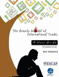 The Gravity Model Of International Trade  A User Guide  An