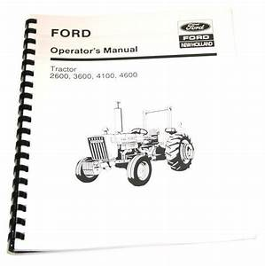 Ford 2600 3600 4100 4600 Tractor Owners Operators Manual