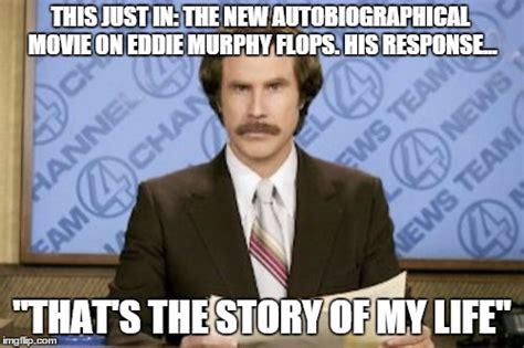 Eddie Murphie Meme Template by Ron Burgundy Meme Imgflip