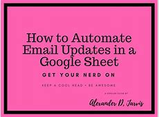 Google sheets automation How to Automate Email Updates