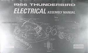 1956 Thunderbird Electrical Assembly Manual 56 T Bird Wiring Diagrams Ford
