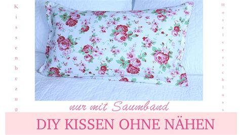 Kissen Selber Nähen Ohne Reißverschluß by Diy Kissenbezug Selbst Machen Ohne N 228 Hen Mit Saumband