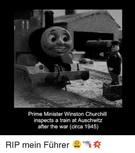 Auschwitz Memes - prime minister winston churchill inspects a train at auschwitz after the war circa 1945 rip mein