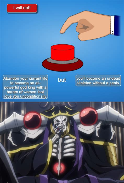 Overlord Memes - press the button to become overlord will you press the button know your meme