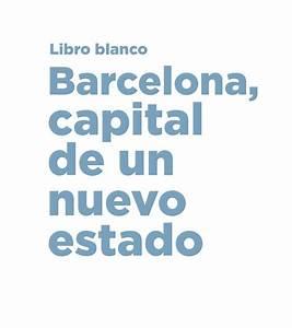 Libro Blanco, capital de un nuevo estado by Barcelona llibres issuu