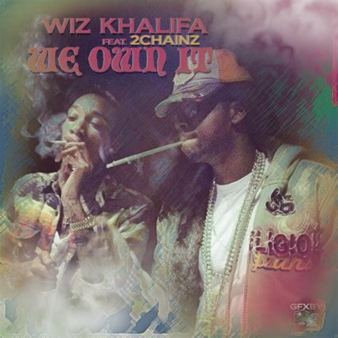 wiz khalifa ft 2 chainz we own it by eviol by