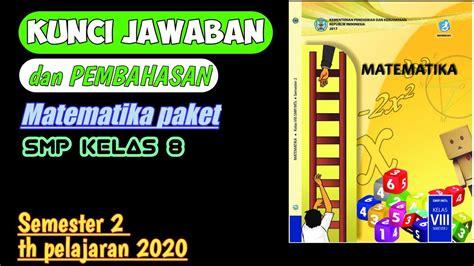 Kunci jawaban ucun tahap 2 dan pembahasannya by muhammad7faqiih. Kunci Jawaban & Pembahasan Matematika Paket VIII SMP|Smt 2 ...