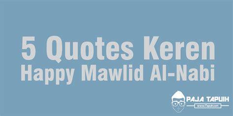 quotes keren tentang happy mawlid nabi maulid nabi