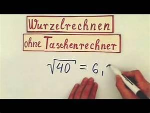 Wurzel Berechnen Ohne Taschenrechner : wurzelrechnen ohne taschenrechner youtube ~ Themetempest.com Abrechnung