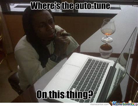 Autotune Meme - wayne autotune by bennash meme center