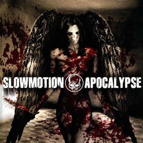 Slowmotion Apocalypse Own Private Armageddon
