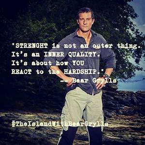 Inspirational Quotes From Bear Grylls. QuotesGram