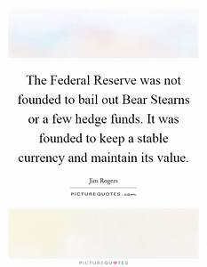 The Federal Reserve was not founded to bail out Bear ...
