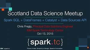Scotland Data Science Meetup Oct 13, 2015: Spark SQL ...