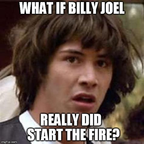 Billy Meme - although he repeatedly denies it imgflip