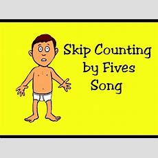 Skip Counting By Fives Song Youtube