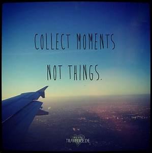 Schöne Momente Bilder : sammle momente keine dinge reisen travel inspiration travel zitate zitate reisen ~ Orissabook.com Haus und Dekorationen
