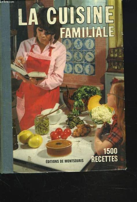 livre ancien de cuisine la cuisine familiale 1500 recettes par mariette