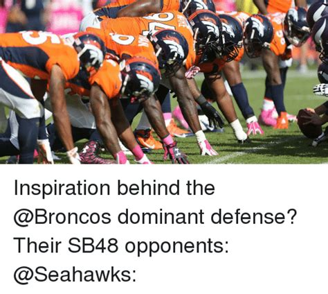Broncos Defense Memes - inspiration behind the dominant defense their sb48 opponents meme on sizzle