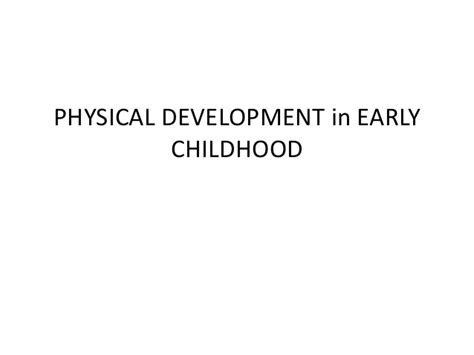 physical development in early childhood 814 | physical development in early childhood 1 638