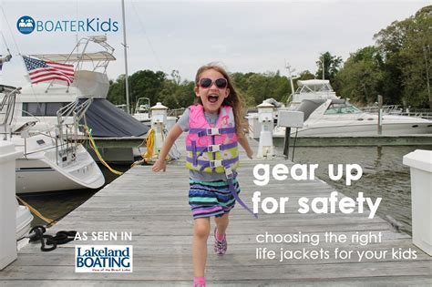 Boat Safety Jackets by Gear Up For Safety With The Right Jackets For