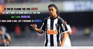 Best Ronaldinho Quotes Wallpapers Ronaldinho Pictures ...