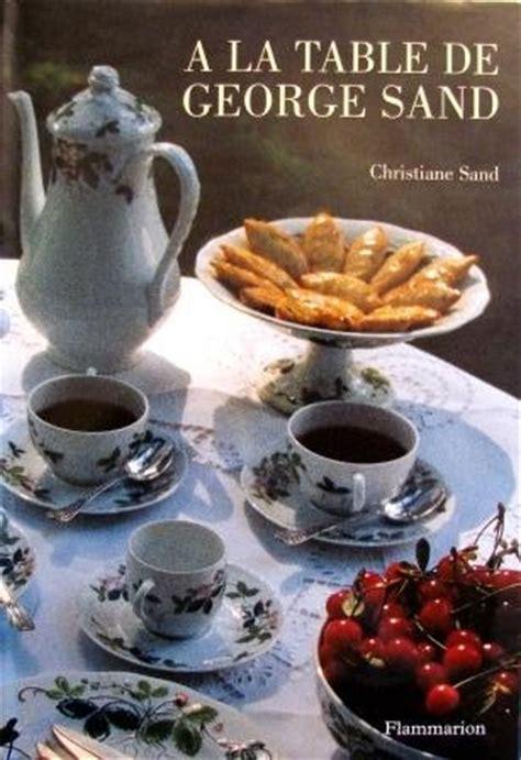 dictionnaire de cuisine alexandre dumas christiane sand quot a la table de george sand quot mes livres de cuisine