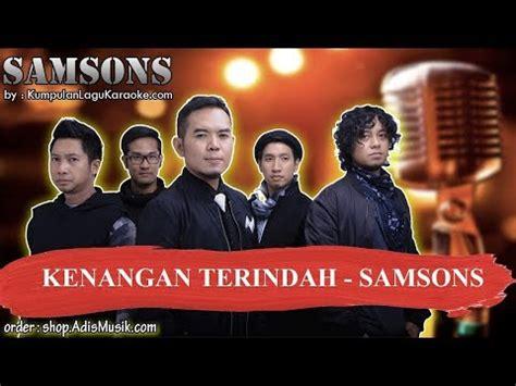 Download mp3 & video for: Lagu Samsons Kenangan Terindah