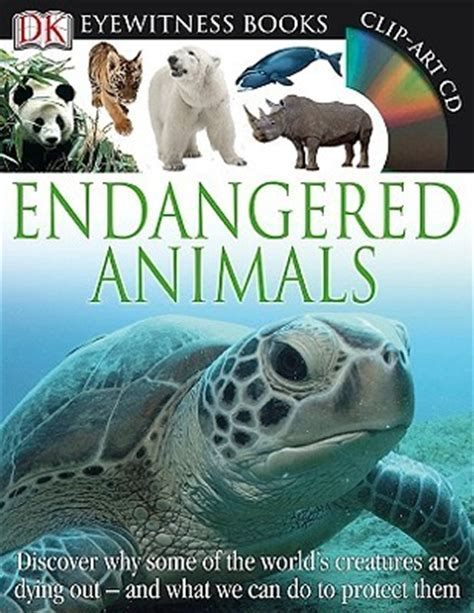 endangered animals dk eyewitness books  ben hoare reviews discussion bookclubs lists