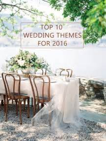 wedding ideas 10 trending wedding theme ideas for 2016