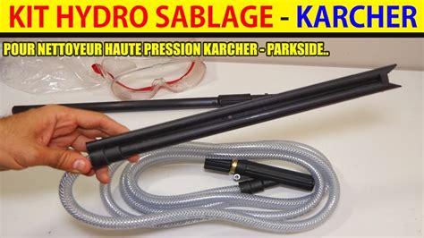 kit sablage karcher kit hydro sablage karcher sableuse pour nettoyeur haute pression karcher parkside
