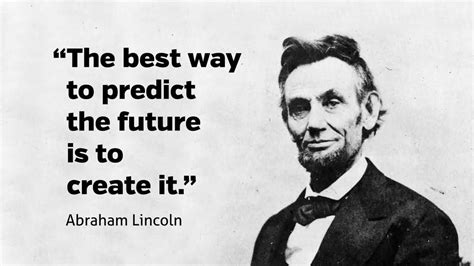 The Best Way To Predict The Future Is To Create It  Leadership Quote
