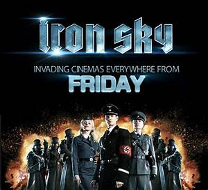 IRON SKY Gets Extended UK Theatrical Run From Friday 25th ...