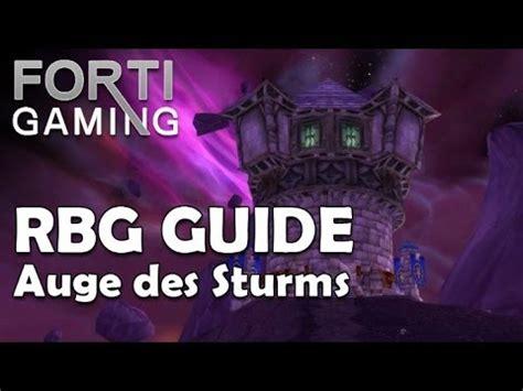 world  warcraft rbg taktik guide auge des sturms youtube