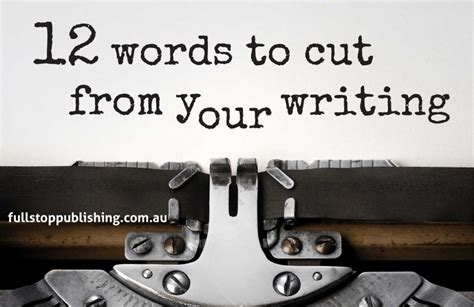 Overused Resume Words 2015 by 12 Words To Cut From Your Writing