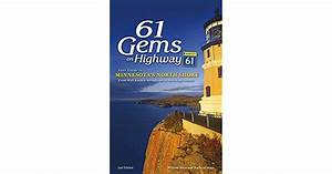 61 Gems On Highway 61  Your Guide To Minnesotaas North