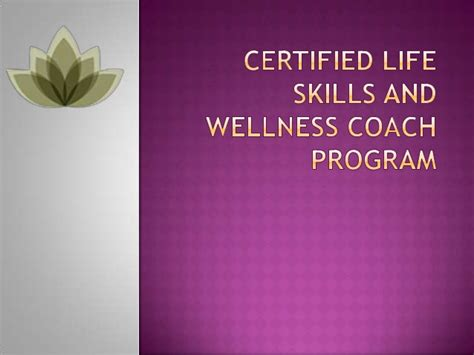 Certified Life Skills And Wellness Coach Program