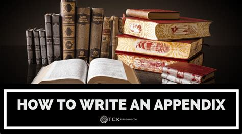 Another very important thing that we will. How to Write an Appendix - TCK Publishing