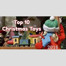 Top 10 Christmas Toys  Hottest Toys For Christmas 2017 (most Wanted By Age) Outintherealworldcom