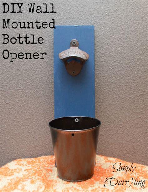diy wall mounted bottle opener simply darrling