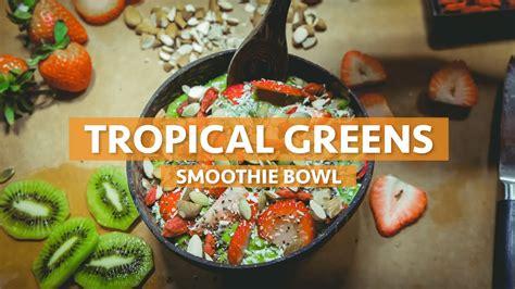 recipe tropical greens smoothie bowl plant based