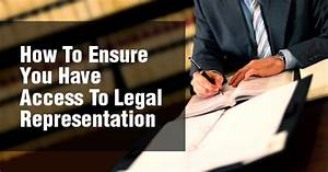 How To Ensure You Have Access To Legal Representation ...