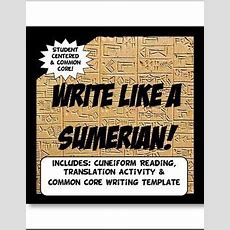 Write Like A Sumerian! Cuneiform In Mesopotamia Common Core Writing And Literacy Ancient