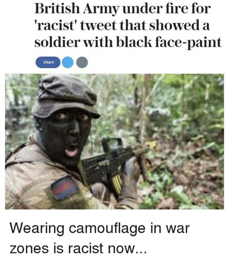 British Army Memes - british army under fire for racist weet that showed a soldier with black face paint share