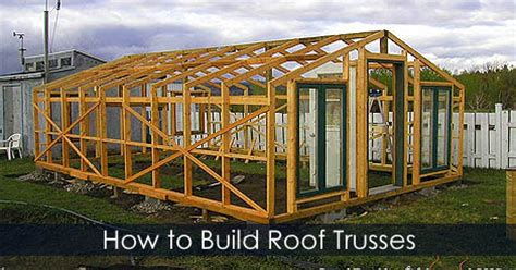 build a greenhouse roof trusses for a greenhouse