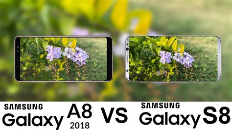 Harga Kamera Samsung A8 samsung galaxy a8 2018 vs galaxy s8 test
