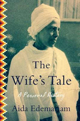 0007459629 the wife s tale a personal the wife s tale a personal history by aida edemariam