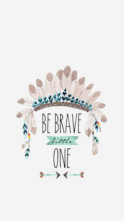 Be Brave Little One  Little Ones  Funny Wallpapers, Wallpaper, Wallpaper Quotes