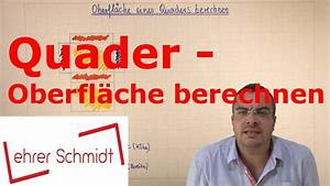 Quader Oberfläche Berechnen : quader oberfl che berechnen k rper geometrie mathematik youtube ~ Themetempest.com Abrechnung