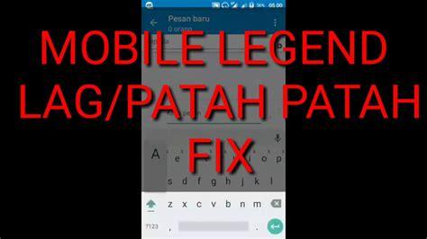 Mengatasi Lag Patah Patah Di Mobile Legend